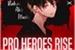 Fanfic / Fanfiction Pro Heroes Rise