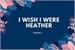 Fanfic / Fanfiction I wish i were Heather - Romance gay
