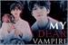 Fanfic / Fanfiction My dear vampire