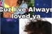 Fanfic / Fanfiction Cuz I've Always Loved Ya - Beauany