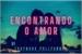 Fanfic / Fanfiction Encontrando O Amor