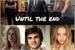 Fanfic / Fanfiction Until the end