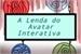 Fanfic / Fanfiction A lenda do Avatar - Interativa