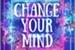 Fanfic / Fanfiction Change your mind
