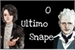 Fanfic / Fanfiction O ultimo Snape - Snagulus