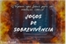 Fanfic / Fanfiction Jogos De Sobrevivência