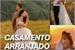 Fanfic / Fanfiction CASAMENTO ARRANJADO