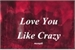 Fanfic / Fanfiction Love You Like Crazy