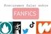 Fanfic / Fanfiction Precisamos falar sobre fanfics