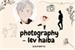 Fanfic / Fanfiction PHOTOGRAPHY - lev haiba