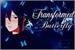 Fanfic / Fanfiction Transformed Butterfly