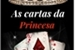 Fanfic / Fanfiction As Cartas da Princesa