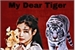 Fanfic / Fanfiction My Dear Tiger (Imagine Jennie)