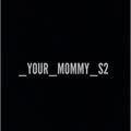Usuário: _YOUR_MOMMY_S2