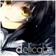 ~Delicate