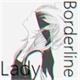 ~LadyBorderline